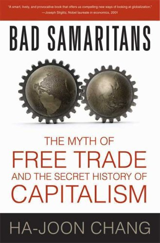 Bad Samaritans: The Myth of Free Trade and the Secret...