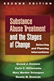 img - for By Gerard J. Connors - Substance Abuse Treatment and the Stages of Change: Selecting and Planning Interventions (Guilford Substance Abuse) (2nd Edition) (1/16/13) book / textbook / text book