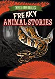 img - for Freaky Animal Stories (Freaky True Science) book / textbook / text book