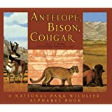 Antelope, Bison, Cougar: A National Park Wildlife Alphabet Book
