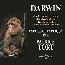 Darwin exposé et expliqué Discours Auteur(s) : Patrick Tort Narrateur(s) : Patrick Tort