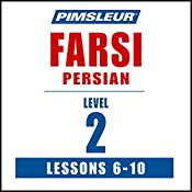 Pimsleur Farsi Persian Level 2 Lessons 6-10: Learn to Speak and Understand Farsi Persian with Pimsleur Language Programs |  Pimsleur