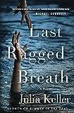 Last Ragged Breath: A Novel (Bell Elkins Novels)