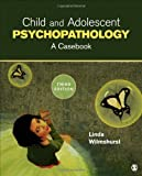Child and Adolescent Psychopathology: A Casebook, 3rd Edition 3rd (third) by Wilmshurst, Linda A. (2014) Paperback