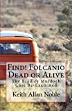 img - for Find! Folcanio Dead or Alive by Keith Allan Noble (2015-02-11) book / textbook / text book
