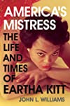 America's Mistress: The Life and Time...