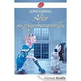 Alice au pays des merveilles - Texte int�gral (Classique t. 1448)