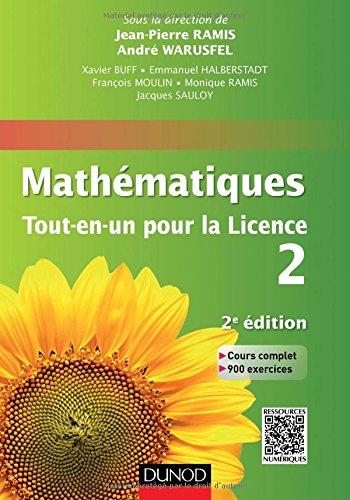 Mathématiques Tout-en-un pour la Licence 2: Cours complet, exemples et exercices corrigés