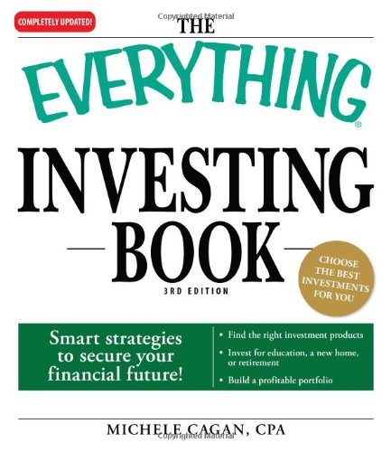 The Everything Investing Book: Smart Strategies to Secure Your Financial Future! (Everything Series)