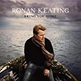 Ronan Keating Bring You Home