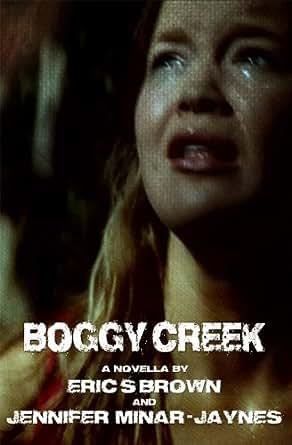 Amazon.com: BOGGY CREEK: The Legend Is True eBook: Eric S ... The Legend Is True Boggy Creek
