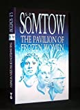 The Pavilion of Frozen Women (0575061200) by S.P. SOMTOW