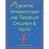 More Creative Interventions for Troubled Children & Youthby Liana Lowenstein