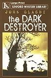 The Dark Destroyer (Linford Western Library)