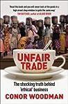 Unfair Trade: The Shocking Truth Behi...