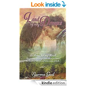 Land of My Dreams - A Home for My Heart: The greatest blessings come when you leave the familiar behind and take a step of faith. (Contemporary Romance)