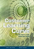 img - for The Customer Learning Curve: Creating Profits from Marketing Chaos by Karl Hellman (2003-11-14) book / textbook / text book