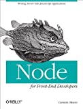 Node for Front-End Developers [Paperback] [2012] (Author) Garann Means
