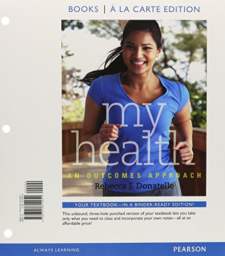 My Health: An Outcomes Approach, Books a la Carte Plus NEW MyHealthLab with eText -- Access Card Package