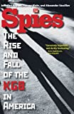 "John Earl Haynes, et al., ""Spies: The Rise and Fall of the KGB in America"" (Yale UP, 2009)"