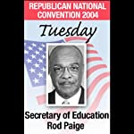 2004 RNC: Secretary of Education Rod Paige (8/31/04) | Rod Paige