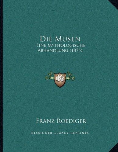Die Musen: Eine Mythologische Abhandlung (1875)