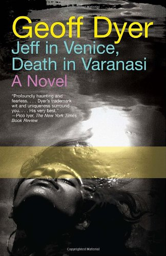 Jeff in Venice, Death in Varanasi (Vintage)