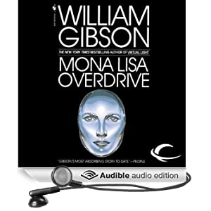 Mona Lisa Overdrive (Unabridged)