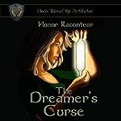 The Dreamer's Curse: The Artifactor, Book 2 | Honor Raconteur