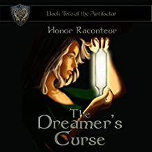 The Dreamer's Curse: The Artifactor, Book 2 (       UNABRIDGED) by Honor Raconteur Narrated by Cheridah Best
