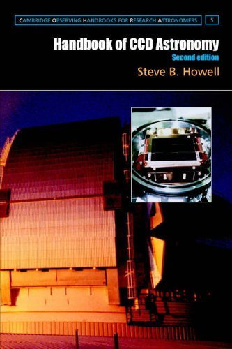 Handbook of CCD Astronomy (Cambridge Observing Handbooks for Research Astronomers) by Howell. Steve B. ( 2006 ) Paperback