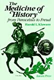 Medicine of History from Paracelsus to Freud (0890046840) by Klawans, Harold L.