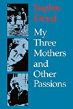 img - for My Three Mothers and Other Passions book / textbook / text book