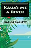 Kauai Me a River (Islands of Aloha Mystery Series #4)