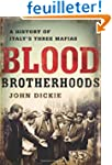 Blood Brotherhoods: A History of Ital...
