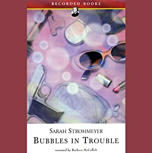 Bubbles in Trouble | [Sarah Strohmeyer]
