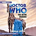Doctor Who: The Myth Makers (       UNABRIDGED) by Donald Cotton Narrated by Stephen Thorne