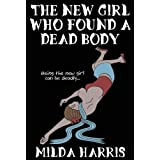 The New Girl Who Found A Dead Body ~ Milda Harris
