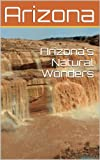Arizona Natural Wonders: Scenic Photography