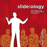 img - for Slide: ology: Arte y ciencia para crear presentaciones convincentes / Art and Science to Create Compelling Presentations (Spanish Edition) book / textbook / text book