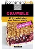 Crumble: 11 desserts faciles pour les gourmands (Alix et ses D�lices t. 10)