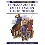 "Hungary and the Fall of Eastern Europe 1000-1568 (Men-at-Arms)von ""David Nicolle"""