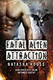 Fatal Alien Attraction: Can love exist in an untamed Earth? (Rebirth of the Prophesy Book 2)