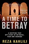 A Time to Betray: The Astonishing Dou…