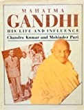 Mahatma Gandhi: His Life and Influence