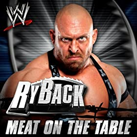 WWE: Meat On the Table (Ryback)