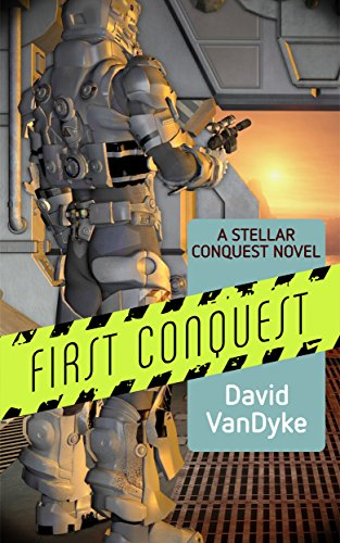 From the author of The Plague Wars series, discover Book 1 in the Stellar Conquest Series:  First Conquest by David VanDyke  **Plus, today's Kindle Daily Deals**