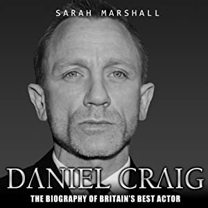Daniel Craig: The Biography | [Sarah Marshall]