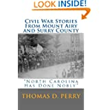 North Carolina Has Done Nobly: Civil War Stories From Mount Airy And Surry County by Thomas D. Perry