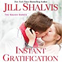 Instant Gratification (       UNABRIDGED) by Jill Shalvis Narrated by Liisa Ivary